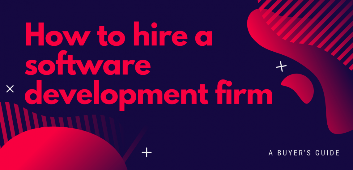 How to hire a software development firm: a buyer's guide, from Highland.